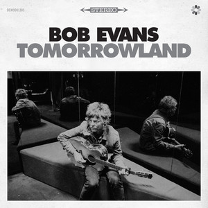 Bob Evans - Born Yesterday