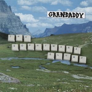 Grandaddy  The Sophtware Slump :Replay