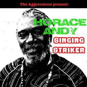 Horace Andy - Singing Striker