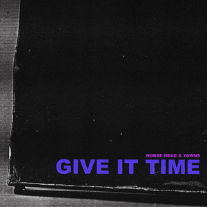 Give It Time