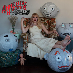 Anne Elise Hastings and Her Revolving Cast of Characters album