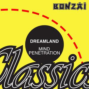 Mind Penetration - Original Mix by Dreamland