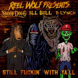 Still Fuckin' with Ya'll (feat. Snoop Dogg, D Lynch & Ill Bill)