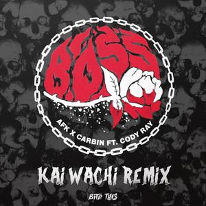 Boss (Kai Wachi Remix)
