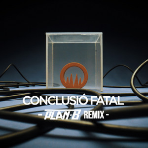 Conclusió fatal (Dj Plan B Remix)