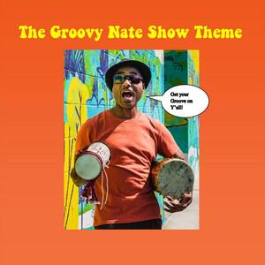 Groovy Nate Show Theme