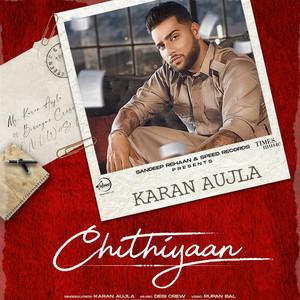 Chithiyaan by Karan Aujla
