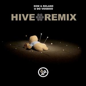 U Do Voodoo (Hive Remix)