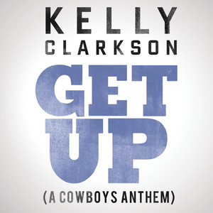 Get Up  - Kelly Clarkson