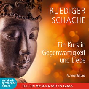 Ein Kurs in Gegenwärtigkeit und Liebe (Ungekürzt) Audiobook
