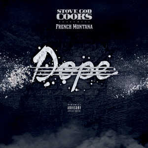 Dope by Stove God Cooks, French Montana