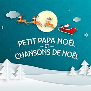 Petit papa Noël et chansons de Noël