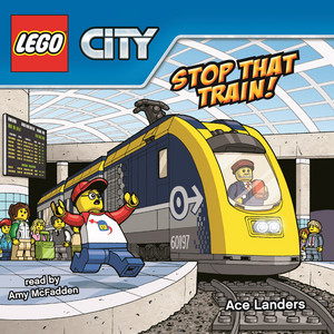 Stop That Train! - LEGO City 17 (Unabridged)