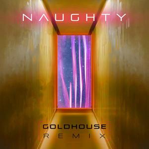 Naughty (GOLDHOUSE Remix)