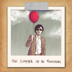 The Summer Of No Touching