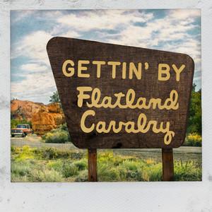 Gettin' By by Flatland Cavalry