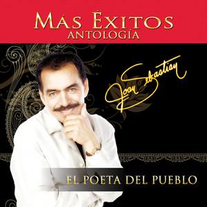 Antología: El Poeta Del Pueblo, Vol. 2 – Más Éxitos - Joan Sebastián