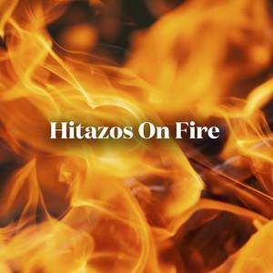 Hitazos On Fire