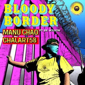 Manu Chao - Bloody Border
