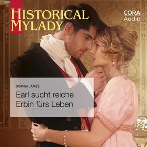 Earl sucht reiche Erbin fürs Leben (Historical MyLady 601) Audiobook