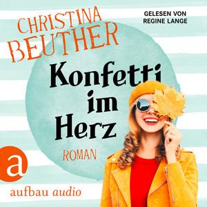 Konfetti im Herz (Ungekürzt) Audiobook