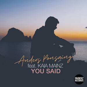 Anders Ponsaing x Kaia Mainz - You Said