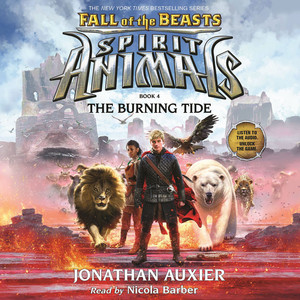 The Burning Tide - Spirit Animals: Fall of the Beasts, Book 4 (Unabridged)