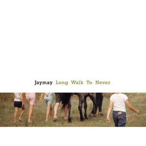 Long Walk To Never - Jaymay