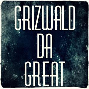 Grizwald Da Great album