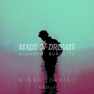 Made of Dreams (Win & Woo X Kiso Remix)