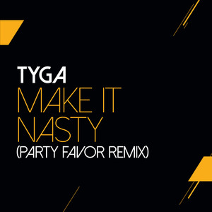 Make It Nasty (Party Favor Remix) cover art