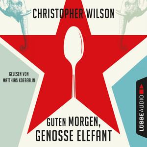 Guten Morgen, Genosse Elefant (Ungekürzt) Audiobook