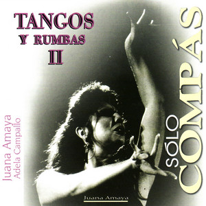 Tangos Solo Compas, Tempo 120 by Juana Amaya, Adela Campallo