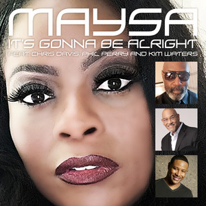 It's Gonna Be Alright by Maysa, Chris Davis, Phil Perry, Kim Waters