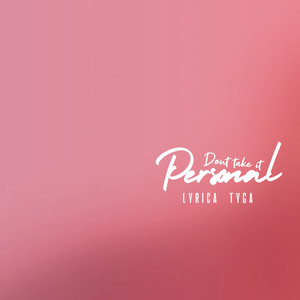 Don't Take It Personal (feat. Tyga)