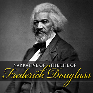 Narrative of the Life of Frederick Douglass (Unabridged) Audiobook