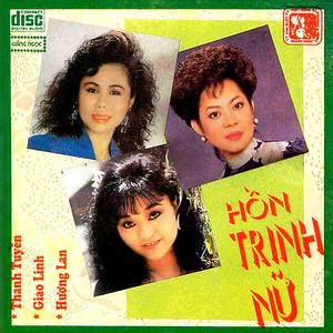 Hương Lan - Giao Linh - Thanh Tuyền - Hồn trinh nữ album