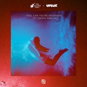 Feel Like You're Drowning (feat. Dasha Akelin)