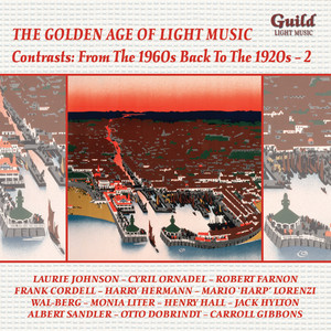 The Golden Age of Light Music: Contrasts: From the 1960s back to the 1920s - Vol. 2 album