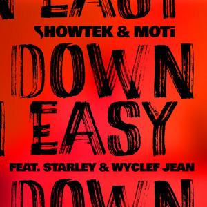 Down Easy (feat. Starley, Wyclef Jean) by Showtek, MOTi, Starley, Wyclef Jean
