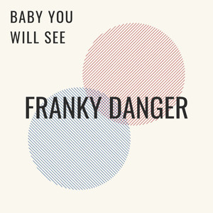 Baby You Will See