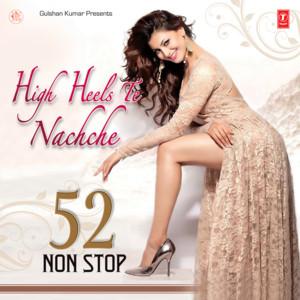 High Heels Te Nachche 52 Non Stop(Remix By Kedrock... cover art