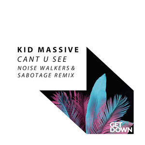 Cant U See (Noise Walkers & Sabotage Remix)