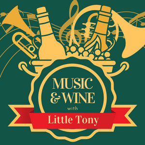 Music & Wine with Little Tony