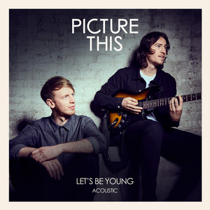 Let's Be Young (Acoustic)