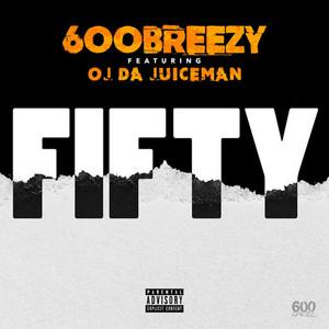 Fifty (feat. OJ da Juiceman) - Single