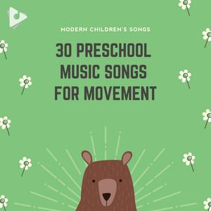 30 Preschool Music Songs for Movement - Children Songs