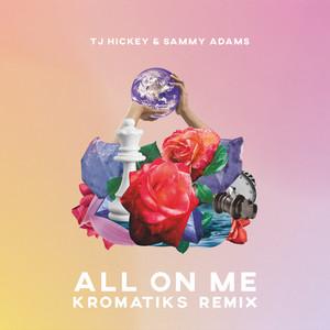 All on Me (KROMATIKS Remix)