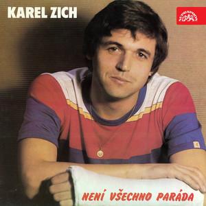 Karel Zich - Není Všechno Paráda