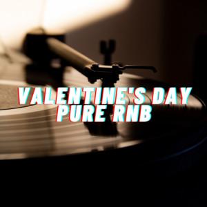 Valentine's Day - Pure RnB